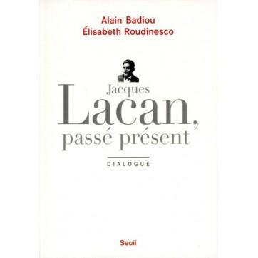 Jacques Lacan, passé présent - Dialogue
