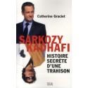 Sarkozy-Kadhafi - Histoire secrète d'une trahison