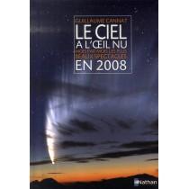 Le ciel à l'oeil nu en 2008 - Mois par mois les plus beaux spectacles