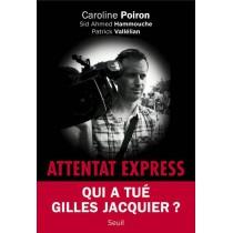 Attentat express - Qui a tué Gilles Jacquier ?