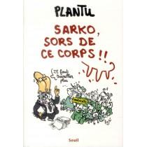 Sarko, sors de ce corps ! !