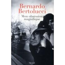 Mon obsession magnifique - Ecrits, souvenirs, interventions (1962-2010)