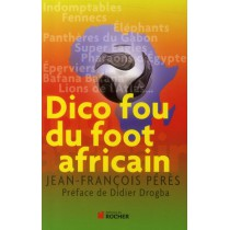 Dico fou du foot africain