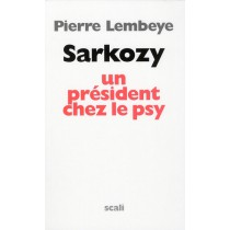 Sarkozy, un président chez le psy