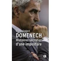 Domenech - Histoires secrètes d'une imposture