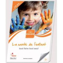 La santé de l'enfant T.2 - Tout faire tout seul