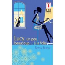 Lucy, Un Peu... Beaucoup... A La Folie