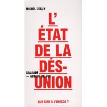 L'état de la désunion - Que dire à l'UNESCO ?