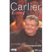 Carlier Libre - Chroniques Tele