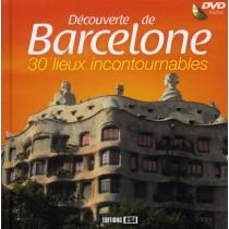 Découverte de Barcelone - 30 Lieux incontournables