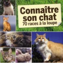 Connaître son chat - 70 Races à la loupe