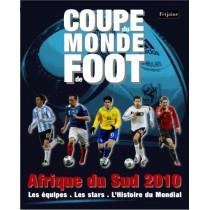 Coupe du monde de foot - Afrique du sud 2010 - Les équipes, les stars, l'histoire du mondial