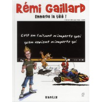 Rémi Gaillard T.1 - Emmerde la télé !