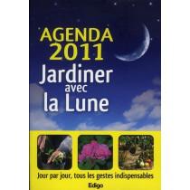 Agenda jardiner avec la lune - Jour par jour, tous les gestes indispensables 2011
