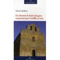 Un chemin de Saint Jacques en passant par Castilla Y Leon