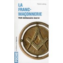 La franc-maçonnerie - Petit dictionnaire énervé