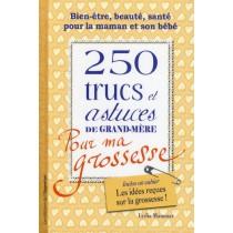 200 Trucs et astuces de grand-mère pour ma grossesse