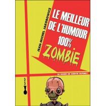 Le meilleur de l'humour 100 % zombie