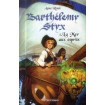 Barthélémy Styx T.1 - La mer aux esprits