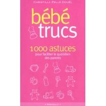 Bebe Trucs - 100 Astuces Pour Faciliter Le Quotidien Des Parents