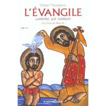 Le Livre De Dieu T.2 - L'Evangile Comme Un Roman