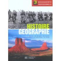 Histoire Geographie 3e Decouverte Professionnelle - Livre Eleve - Ed. 2005