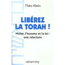 Libérez la thora ! Moise, l'homme et la loi : une relecture