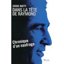 Dans la tête de Raymond - Chronique d'un naufrage