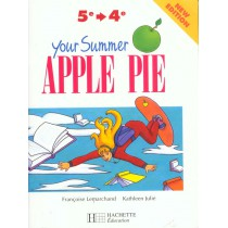 Your Summer Apple Pie 5e Et 4e - Anglais - Cahier De L'Eleve - Edition 1998