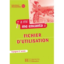 A mi me encanta - Espagnol - 2E année , fichier d'utilisation (édition 2007)