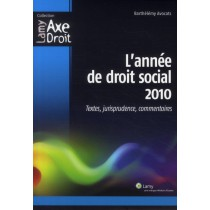 L'année droit social 2010 - Textes, jurisprudence, commentaires