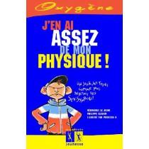J'En Ai Assez De Mon Physique !