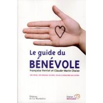 Le guide du bénévole - Une heure, une semaine, un mois, un an à consacrer aux autres