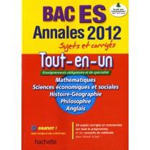 Le tout en un - Terminale ES - Annales sujets et corrigés (édition 2012)