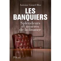 Les banquiers - Splendeurs et misères de la finance
