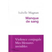 Manque de sang - Violence conjugale, mes blessures invisibles