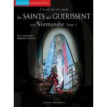 A l'aube du xxi siècle : les saints qui guérissent en normandie