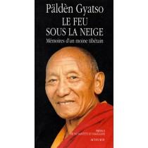 Le feu sous la neige - Mémoires d'un moine tibétain