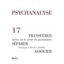 Transférer, séparer, associer - Assises sur le savoir du psychanalyste, hommage à Michel Lapeyre