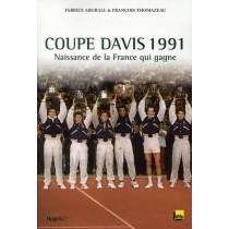 Coupe Davis 1991 - Naissance de la France qui gagne