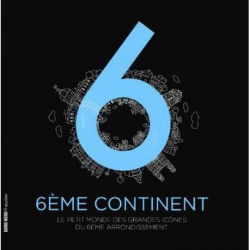 6Eme continent - Le petit monde des grandes icônes du 6ème arrondissement