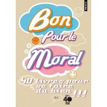 Bon pour le moral - 40 Livres pour se faire du bien ! ! !