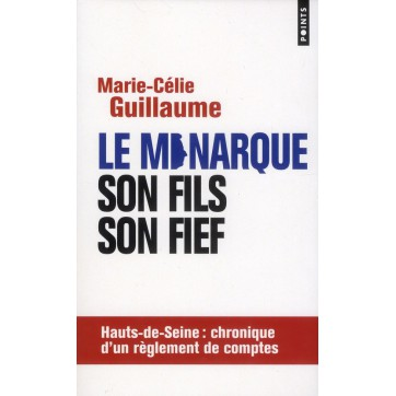 Le monarque - Son fils - Son fief