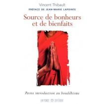 Source de bonheurs et de bienfaits - Petite introduction au bouddhisme