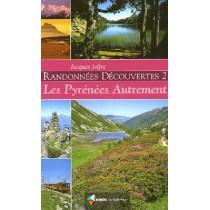 Randonnées découvertes T.2 - Les Pyrénées autrement