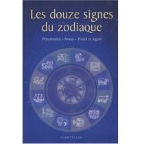 Les douze signes du zodiaque - Personnalité, amour, travail et argent