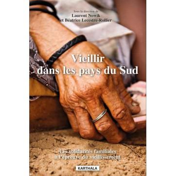Vieillir dans les pays du Sud - Les solidarités familiales à l'épreuve du vieillissement