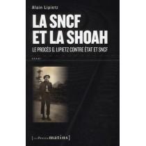 La SNCF et la Shoah - Le procès G. Lipietz contre Etat et SNCF