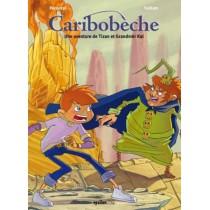 Caribobèche t.1