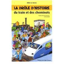 La drôle d'histoire du train et des cheminots